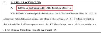 ▲ KBS는 기각신청서에서 KBS는 외국주권면제법 적용대상 3가지 범주중 3번째 국가의 통제를 받는 기관에 해당한다고 주장했다.