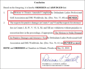 ▲ 플로리다중부연방법원은 2010년 5월 21일 LPGA와 IMG의 기각요청에 대해 각하명령을 내리고 'SBS의 주장이 플로리다주 계약법에 의해 타당하다'며 SBS의 손을 들어줬으며, 10여일뒤 양사가 중재를 모색해 보라고 명령했다.