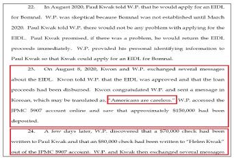 ▲ 연방검찰은 폴곽씨 부부 기소장에서 '곽씨는 지난해 8월 경제피해재난대출 대출자격이 되지 않는 WP의 기업인 봄날유한회사명의로 15만달러를 불법대출 받은뒤 15만달러 전액을 자신과 부인명의로 인출했으며 미국인들이 좀 허술하다는 메시지를 보낸 것으로 드러났다'고 밝혔다.